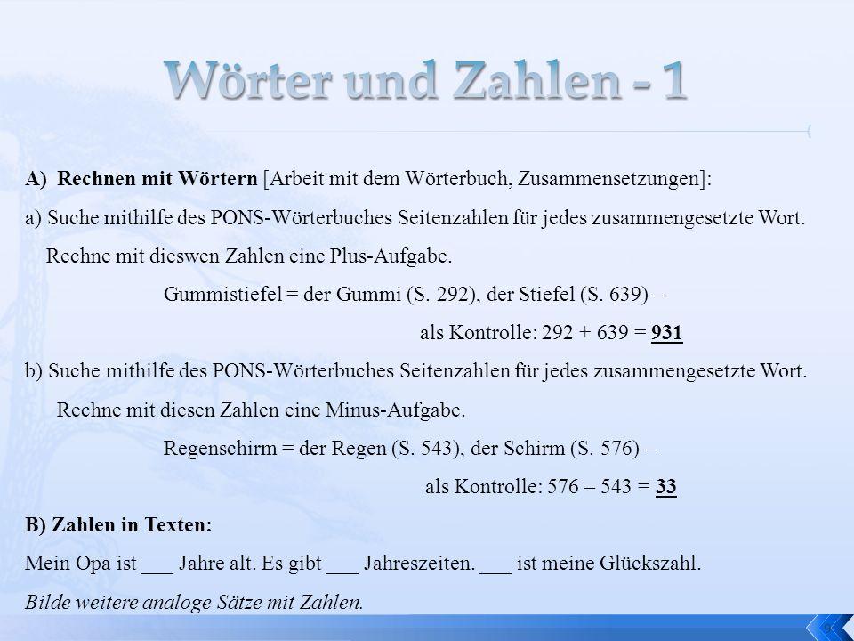 Wörter und Zahlen - 1Rechnen mit Wörtern [Arbeit mit dem Wörterbuch, Zusammensetzungen]: